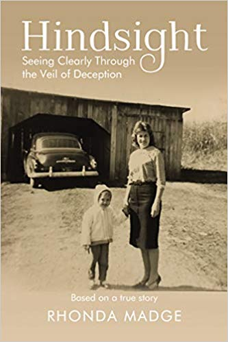 Hindsight: Seeing Clearly through the Veil of Deception by Rhonda Taylor Madge